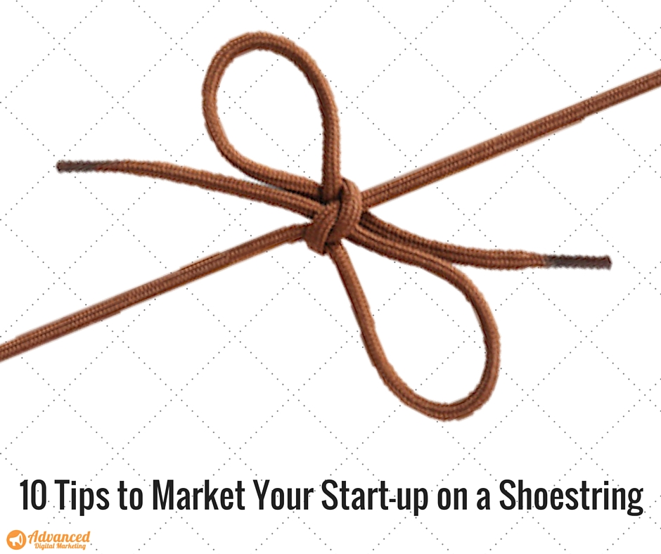 10 Tips to Market Your Start-up on a Shoestring